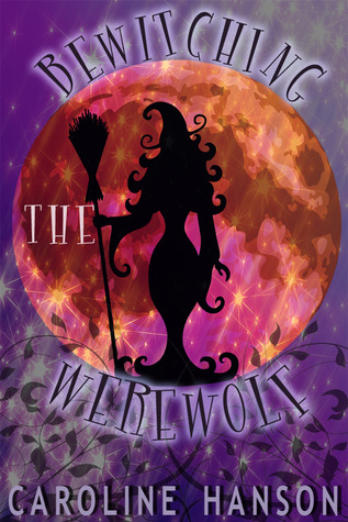 Bewitching the Werewolf by Caroline Hanson