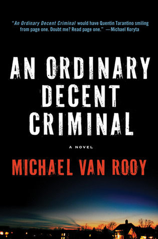An Ordinary Decent Criminal by Michael Van Rooy