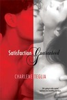 Satisfaction Guaranteed by Charlene Teglia