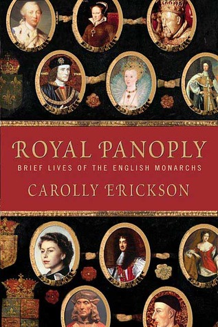 Royal Panoply: Brief Lives of the English Monarchs