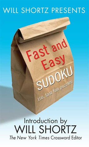 Will Shortz Presents Fast and Easy Sudoku: 150 Fun Puzzles