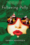 Following Polly by Karen Bergreen