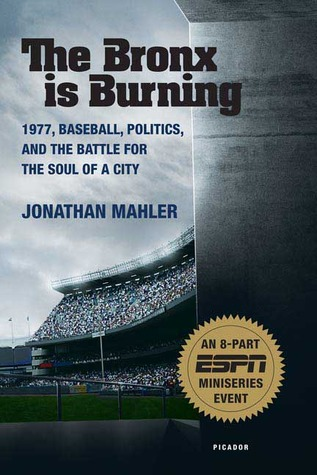 The Bronx is Burning by Jonathan Mahler