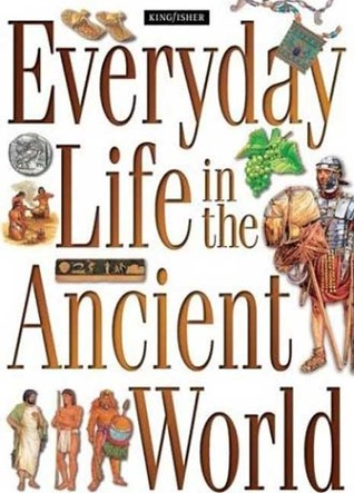 Everyday Life in the Ancient World: A Guide to Travel in Ancient Times