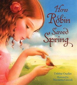 How Robin Saved Spring by Debbie Ouellet