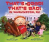 That's Good! That's Bad! In Washington, DC by Margery Cuyler