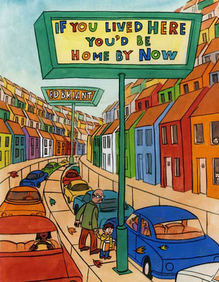 If You Lived Here You'd Be Home By Now by Ed Briant