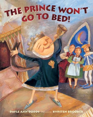 The Prince Won't Go to Bed! by Dayle Ann Dodds