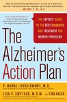 The Alzheimer's Action Plan: The Experts' Guide to the Best Diagnosis and Treatment for Memory Problems
