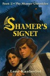 The Shamer's Signet (The Shamer Chronicles, #2)