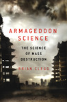 Armageddon Science: The Science of Mass Destruction