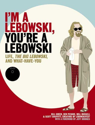 I'm a Lebowski, You're a Lebowski by Bill Green