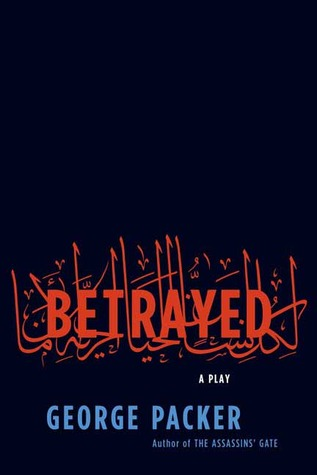 Betrayed by George Packer