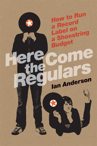 Here Come the Regulars: How to Run a Record Label on a Shoestring Budget