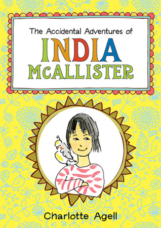 The Accidental Adventures of India McAllister by Charlotte Agell