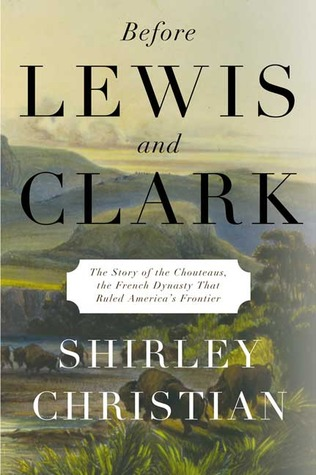 Before Lewis and Clark by Shirley Christian