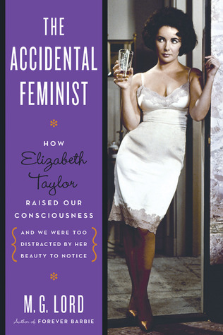 The Accidental Feminist by M.G. Lord