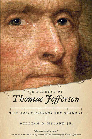 In Defense of Thomas Jefferson by William G. Hyland Jr.