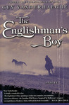 The Englishman's Boy by Guy Vanderhaeghe