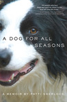 A Dog for All Seasons: A  Memoir
