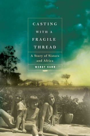 Casting with a Fragile Thread by Wendy Kann