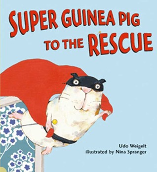 Super Guinea Pig to the Rescue by Udo Weigelt