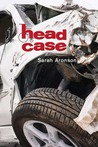 Head Case by Sarah Aronson