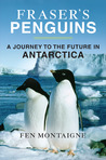 Fraser's Penguins: A Journey to the Future in Antarctica