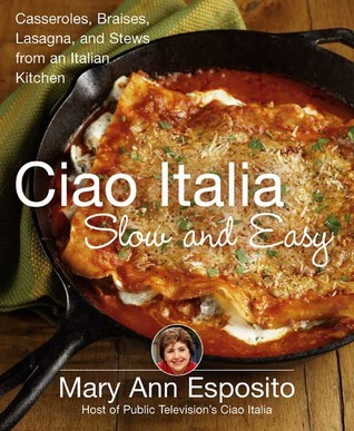 Ciao Italia Slow and Easy by Mary Ann Esposito