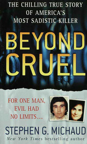 Beyond Cruel by Stephen G. Michaud