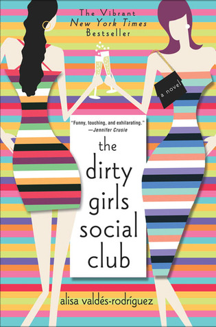 The Dirty Girls Social Club by Alisa Valdes