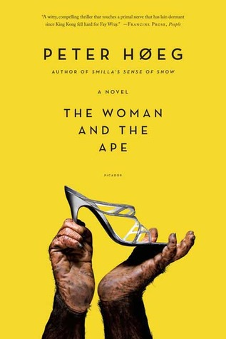Find The Woman and the Ape: A Novel by Peter Høeg PDB
