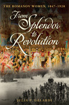 From Splendor to Revolution by Julia P. Gelardi