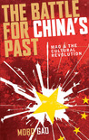 The Battle for China's Past by Mobo C.F. Gao