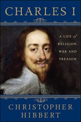Charles I by Christopher Hibbert