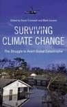 Surviving Climate Change: The Struggle to Avert Global Catastrophe