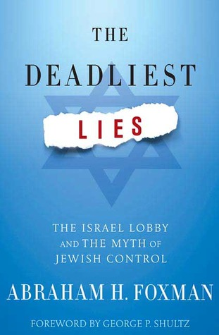 The Deadliest Lies by Abraham H. Foxman