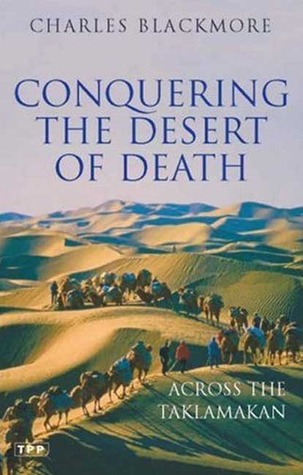 Conquering the Desert of Death: Across the Taklamakan