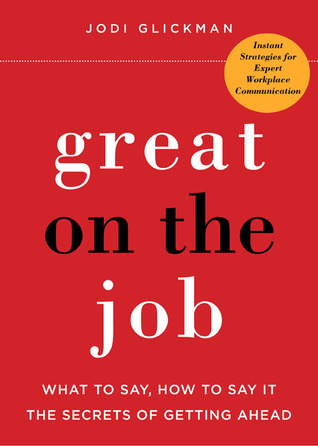 Great on the Job by Jodi Glickman