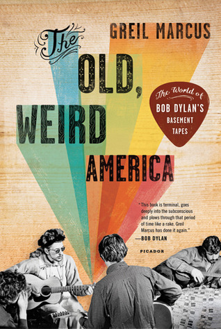 The Old, Weird America by Greil Marcus