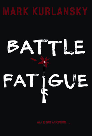 Battle Fatigue by Mark Kurlansky