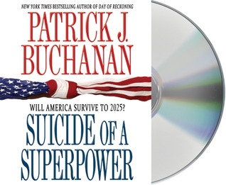 Suicide of a Superpower by Patrick J. Buchanan