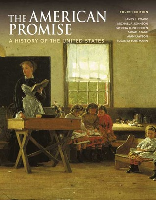 The American Promise: A History of the United States, Combined Version (Volumes I & II)