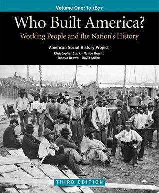 Who Built America? Volume I by Bruce Levine