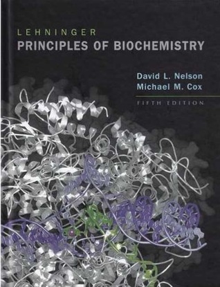 Lehninger Principles of Biochemistry by David L. Nelson