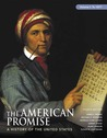 The American Promise: A History of the United States, Volume I: To 1877