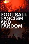 Football, Fascism and Fandom: The UltraS of Italian Football