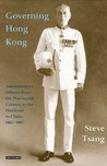 Governing Hong Kong: Administrative Officers from the 19th Century to the Handover to China, 1862-1997