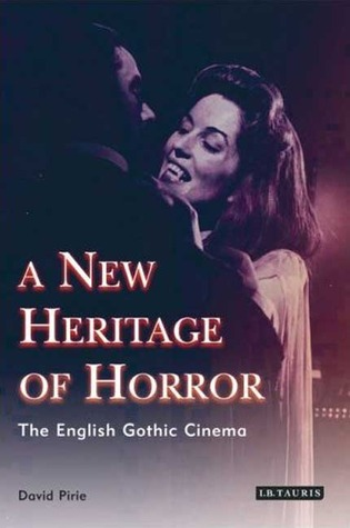 A New Heritage of Horror by David Pirie
