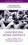 Contesting Home Defense: Men, Women, and the Home Guard in the Second World War